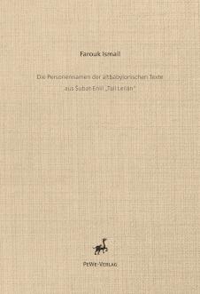 """F. Ismail, Die Personennamen der altbabylonischen Texte au SuBat-Enlil """"Tall Leilan"""""""